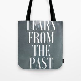 Learn from the past Tote Bag