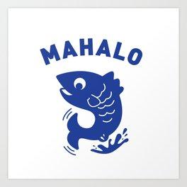 Mahalo Art Print