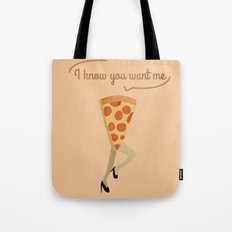 I know you want me Tote Bag