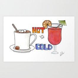 Hot vs Cold Art Print