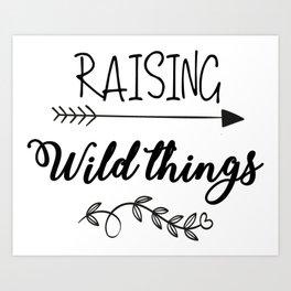 Raising Wild Things Art Print