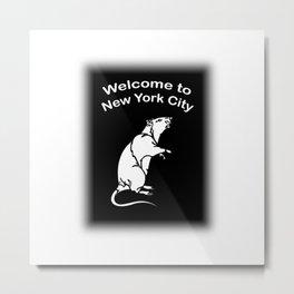 Welcome to NYC Rat Metal Print