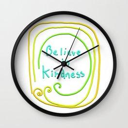Believe in Kindness Wall Clock