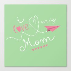 I love my mom green Canvas Print