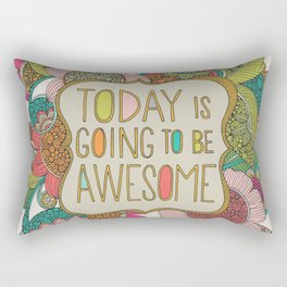 Today is going to be awesome Rectangular Pillow
