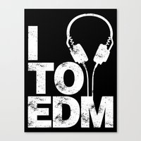 edm Canvas Prints featuring I Listen to EDM by DropBass