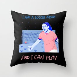 Soccer mom can play Throw Pillow