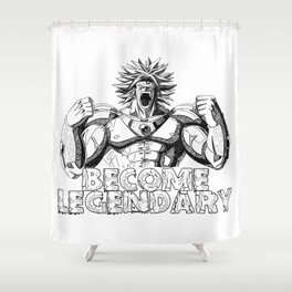 BECOME LEGENDARY- BROLY SUPER SAIYAN Shower Curtain