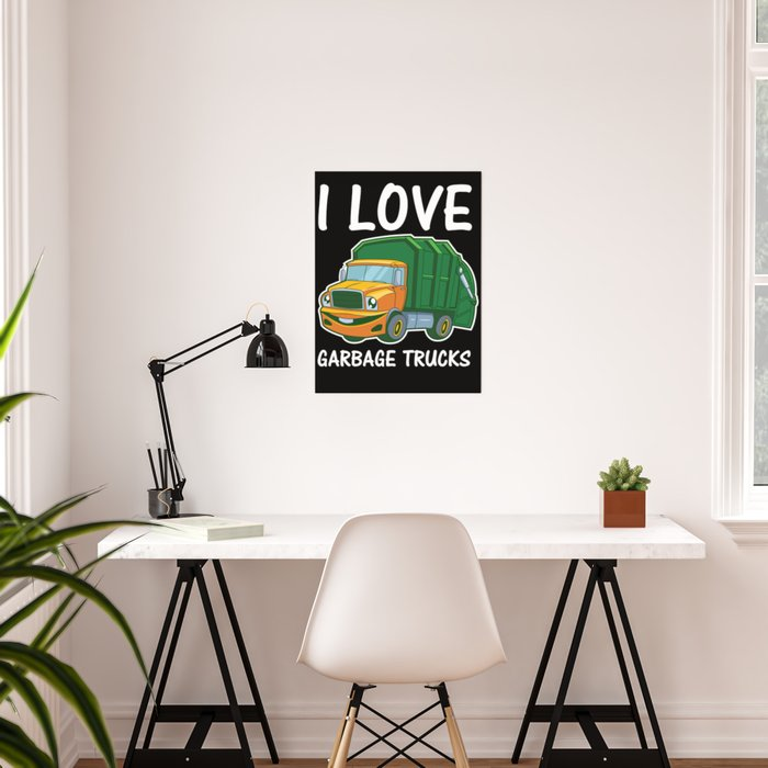 I Love Garbage Rubbish Trash Trucks Climate Earth Day Kids Eco Gift Poster