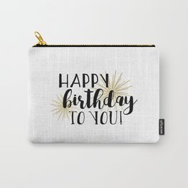 Happy Birthday To You! Carry-All Pouch