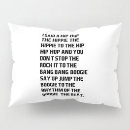 I Said a Hip Hop Hippie to the Hippie Pillow Sham