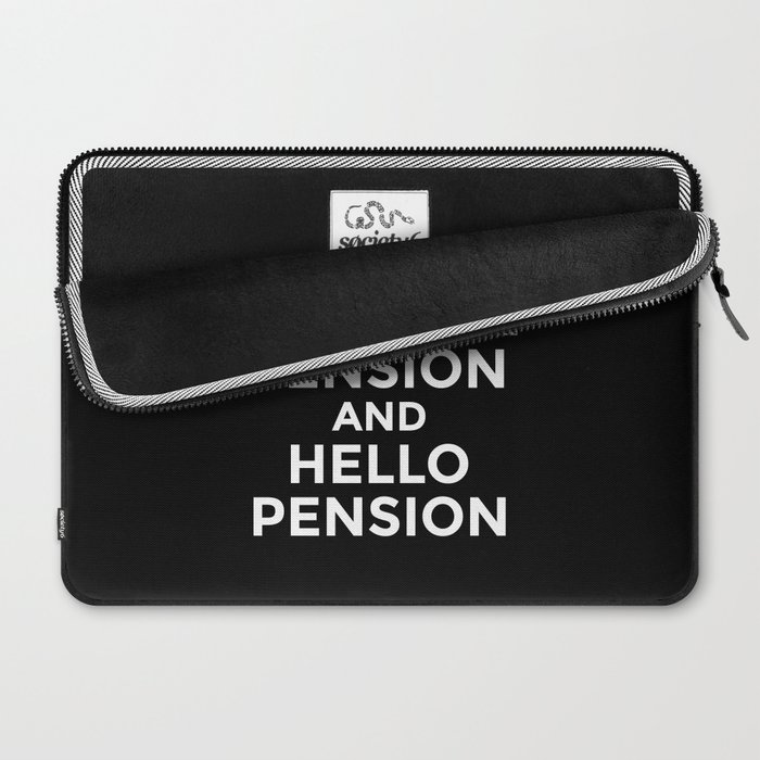 GOODBYE TENSION HELLO PENSION (Black & White) Laptop Sleeve