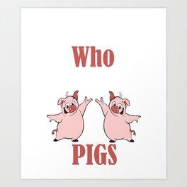 Peppa Pigs Are Beautiful Friends Make Me Happy Nose Milk Art Print