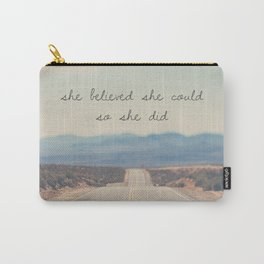 she believed she could so she did Carry-All Pouch