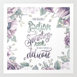 YOU NEEDN'T BELIEVE Art Print
