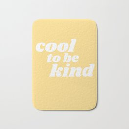 cool to be kind Bath Mat