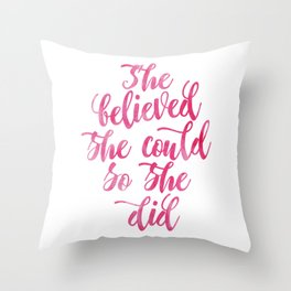 She believed she could so she did Pink Watercolor Throw Pillow