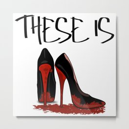 These is Red Bottoms Metal Print
