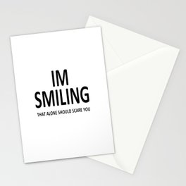 I'm Smiling. That Alone Should Scare You. Stationery Cards