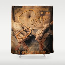 Get Your Sexy On - by JA Huss Shower Curtain