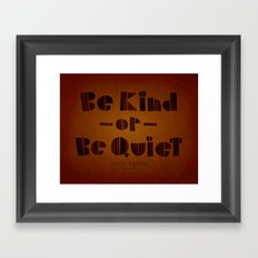 be kind or be quiet Framed Art Print