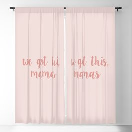 We got this, mamas - pink Blackout Curtain