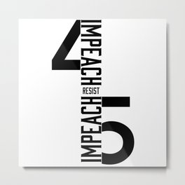 RESIST / IMPEACH 45 Metal Print