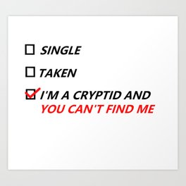 Single, Taken, Hidden Cryptid Art Print