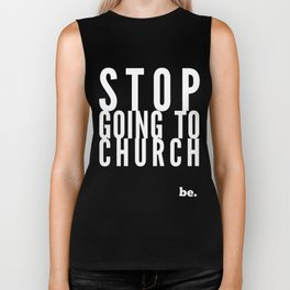 Stop Going to Church...Be. Biker Tank