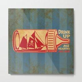 Drink Up Me Heart Metal Print