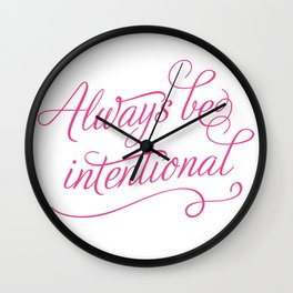 Always Be Intentional Wall Clock