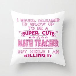 A Super cute Math Teacher Throw Pillow