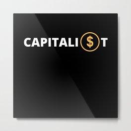 Capitalism And Capitalist Metal Print