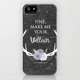 Make me your villain - The Darkling quote - Leigh Bardugo - Grey iPhone Case