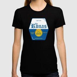 I Ain't Got The Ronas T-shirt