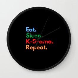Eat. Sleep. K-Drama. Repeat. Wall Clock
