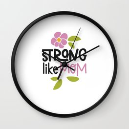 Strong Like Mom - Role Model Best Mama Pink Flower Wall Clock