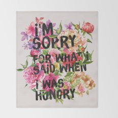 I'm Sorry For What I Said When I Was Hungry. Throw Blanket