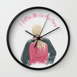gotta be on my own Wall Clock