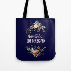 Nevertheless, She Persisted Tote Bag