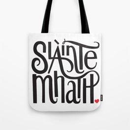 Slainte Mhath Gaelic toast Tote Bag
