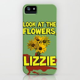 Look At The Flowers, Lizzie#2 iPhone Case