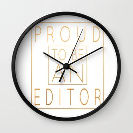 Proud To Be An Editor - Funny Editing product Wall Clock