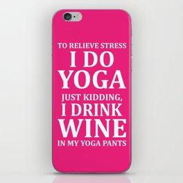 To Relieve Stress I Do Yoga iPhone Skin