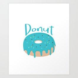 Life is short - Eat more Donuts Art Print