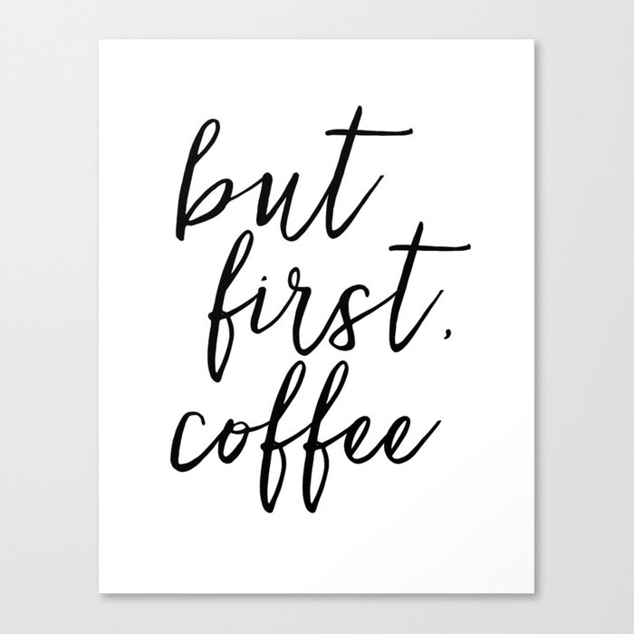 But First Coffee Coffee Sign Quote Posters Quote Prints Coffee