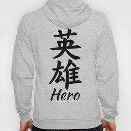 Hero in Chinese calligraphy Hoody