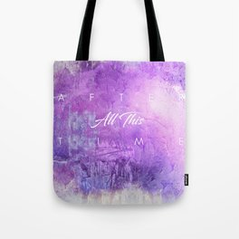 After all this time Tote Bag