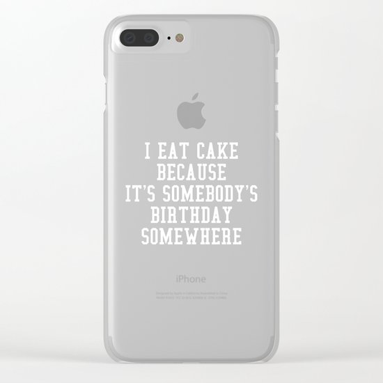 I Eat Cake Funny Quote Clear iPhone Case