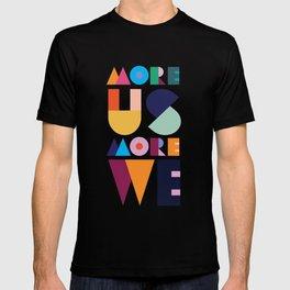 More Us More We - ByBrije T-shirt